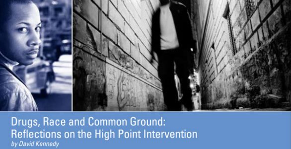 Drugs, Race, and Common Ground: Reflections on the High Point Intervention
