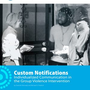 Custom Notifications: Individualized Communication in the Group Violence Intervention