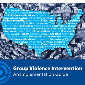 Group Violence Intervention: An Implementation Guide