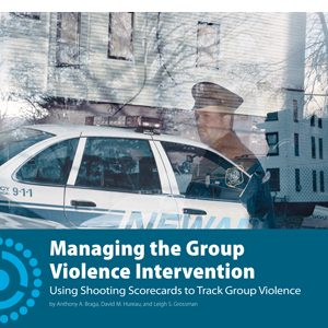 Managing the Group Violence Intervention: Using Shooting Scorecards to Track Group Violence