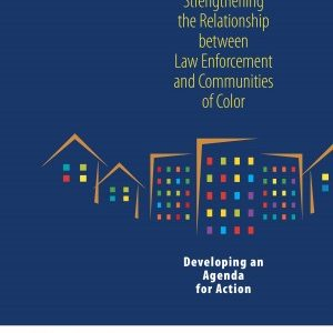 Strengthening the Relationship Between Law Enforcement and Communities of Color